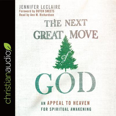 The Next Great Move of God by Jennifer LeClaire audiobook