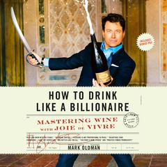 How to Drink like a Billionaire by Mark Oldman audiobook