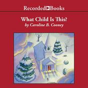 What Child is This? by  Caroline B. Cooney audiobook