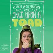 Once Upon a Toad by  Heather Vogel Frederick audiobook