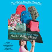 Mother-Daughter Book Camp by  Heather Vogel Frederick audiobook