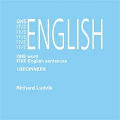 One Five English I Beginners by Richard Ludvik audiobook