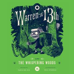 Warren the 13th and the Whispering Woods by Tania del Rio audiobook