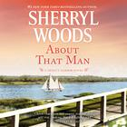 About That Man by Sherryl Woods