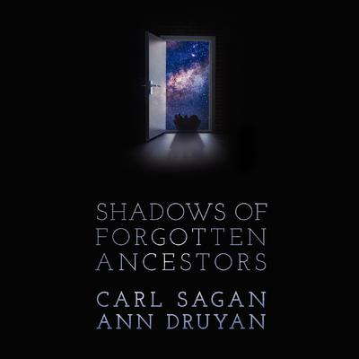 Shadows of Forgotten Ancestors by Carl Sagan audiobook