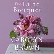 The Lilac Bouquet by  Carolyn Brown audiobook