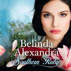 Southern Ruby by Belinda Alexandra