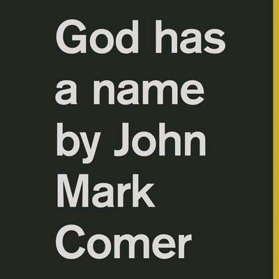 God Has a Name by John Mark Comer audiobook
