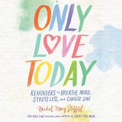 Only Love Today by  Rachel Macy Stafford audiobook