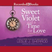 Sweet Violet and a Time for Love by  Leslie J. Sherrod audiobook