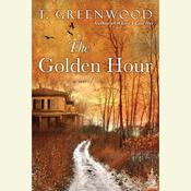 The Golden Hour by  T. Greenwood audiobook