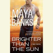 Brighter Than the Sun by  Maya Banks audiobook