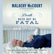 Death Need Not Be Fatal by  Malachy McCourt audiobook