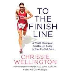 To the Finish Line by Chrissie Wellington audiobook