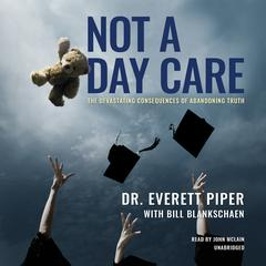 Not a Day Care by Everett Piper audiobook