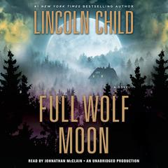 Full Wolf Moon by Lincoln Child