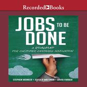 Jobs To Be Done by  Stephen Wunker audiobook