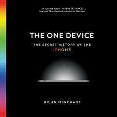 The One Device by Brian Merchant audiobook