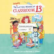 The Unlucky Lottery Winners of Classroom 13 by  Honest Lee audiobook