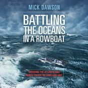 Battling the Oceans in a Rowboat by  Mick Dawson audiobook