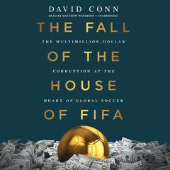 The Fall of the House of FIFA by David Conn audiobook