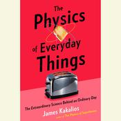 The Physics of Everyday Things by  James Kakalios audiobook