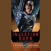 Injection Burn by  Jason M. Hough audiobook