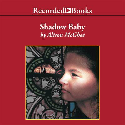 Shadow Baby by Alison McGhee audiobook