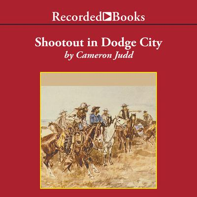 Shootout in Dodge City by Cameron Judd audiobook