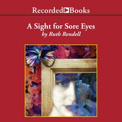 A Sight for Sore Eyes by Ruth Rendell audiobook