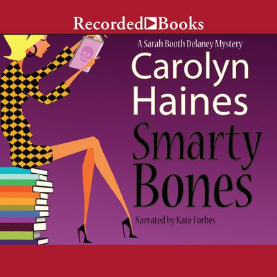 Smarty Bones by Carolyn Haines audiobook