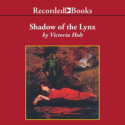 The Shadow of the Lynx by Victoria Holt audiobook