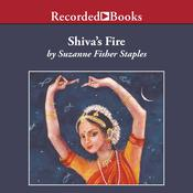 Shiva's Fire by  Suzanne Fisher Staples audiobook