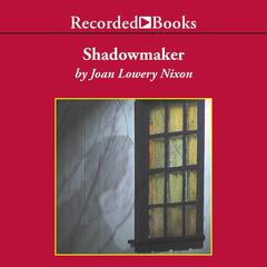 Shadowmaker by Joan Lowery Nixon audiobook