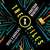 The X-Files Origins: Devil's Advocate by  Jonathan Maberry audiobook