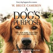 A Dog's Purpose by  W. Bruce Cameron audiobook