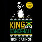 King of the Dancehall by  Nick Cannon audiobook