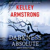 A Darkness Absolute by  Kelley Armstrong audiobook