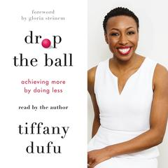 Drop the Ball by Tiffany Dufu audiobook