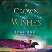 A Crown of Wishes by  Roshani Chokshi audiobook