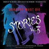 Dorothy Must Die Stories Volume 3 by  Danielle Paige audiobook