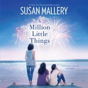 A Million Little Things by  Susan Mallery audiobook