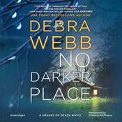 No Darker Place by  Debra Webb audiobook