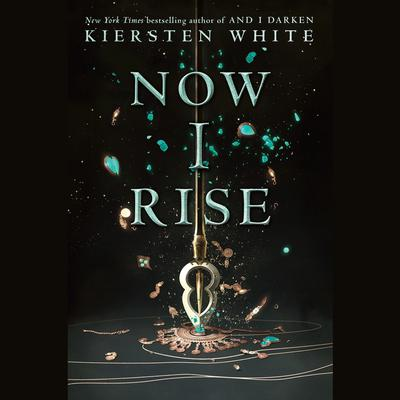 Now I Rise by Kiersten White audiobook