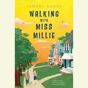 Walking with Miss Millie by  Tamara Bundy audiobook