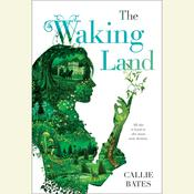 The Waking Land by  Callie Bates audiobook