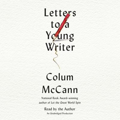 Letters to a Young Writer by Colum McCann audiobook