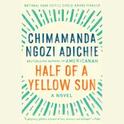 Half of a Yellow Sun by  Chimamanda Ngozi Adichie audiobook