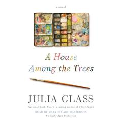 A House among the Trees by Julia Glass audiobook