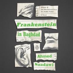 Frankenstein in Baghdad by Ahmed Saadawi audiobook